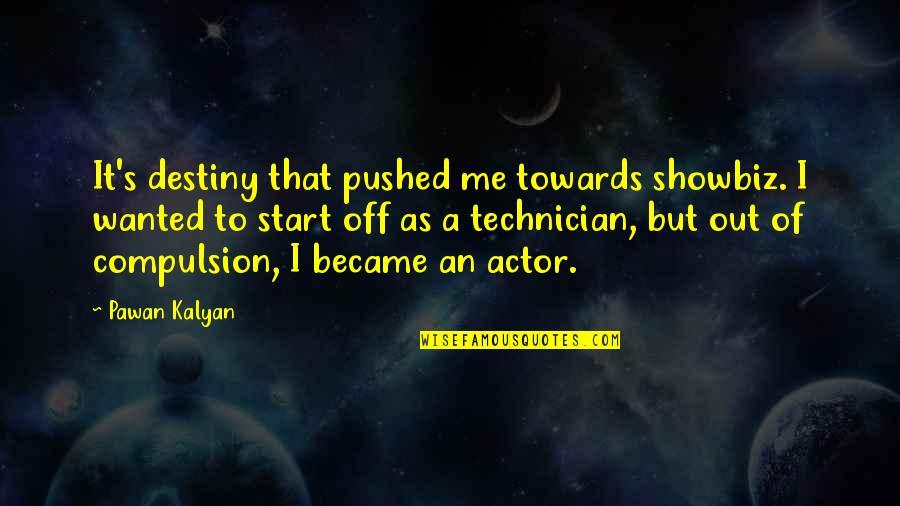 Coat Drive Quotes By Pawan Kalyan: It's destiny that pushed me towards showbiz. I