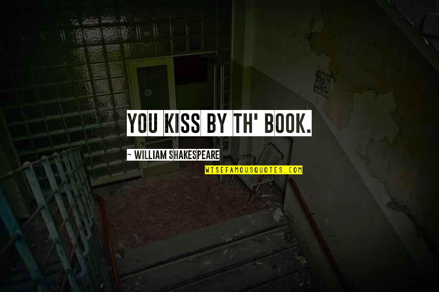 Cockyness Quotes By William Shakespeare: You kiss by th' book.