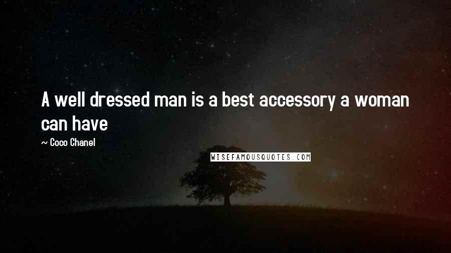 Coco Chanel quotes: A well dressed man is a best accessory a woman can have
