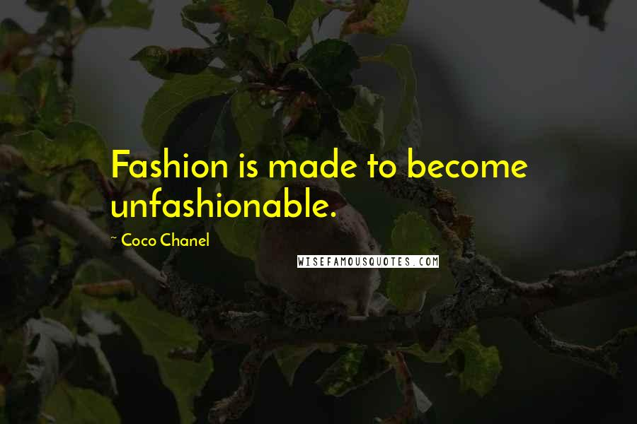 Coco Chanel quotes: Fashion is made to become unfashionable.