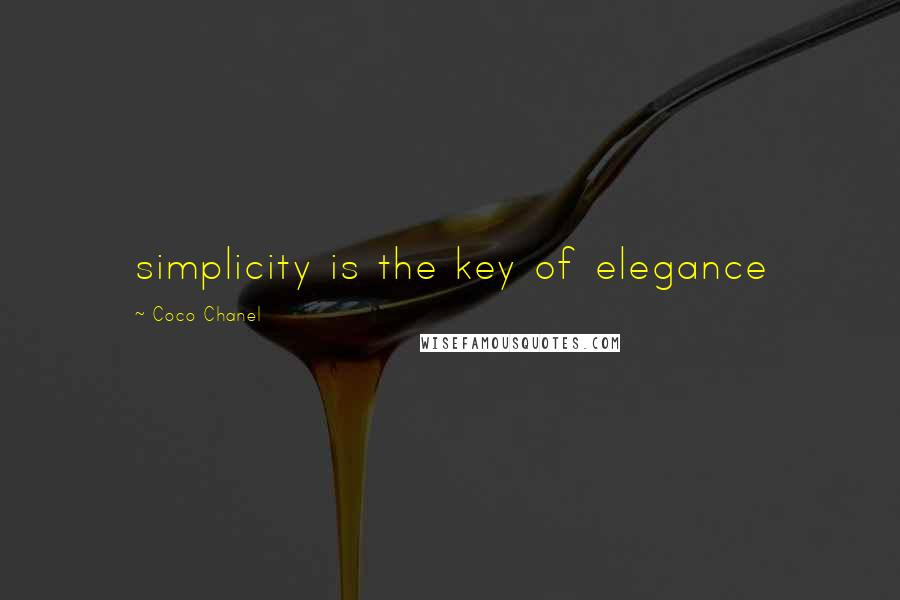 Coco Chanel quotes: simplicity is the key of elegance