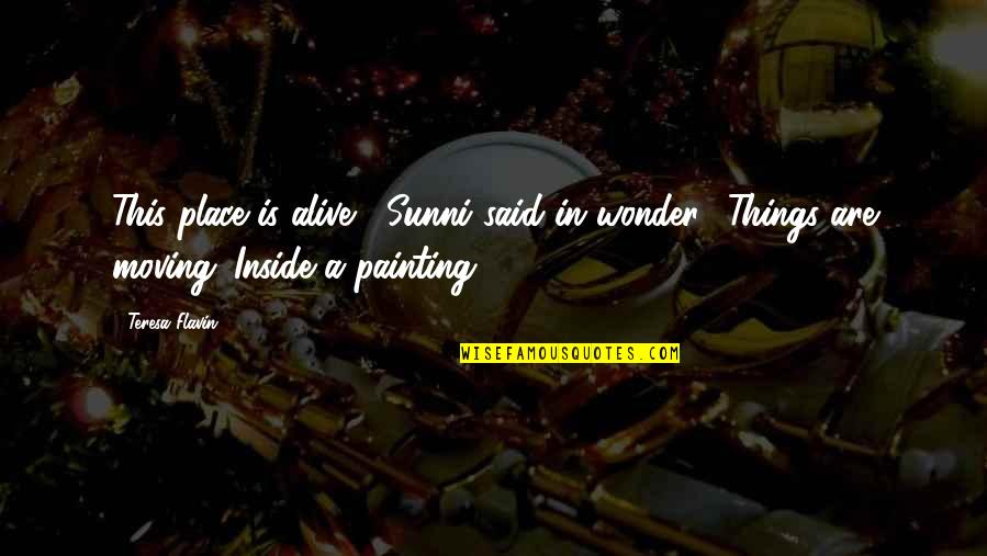 "Codecademy Quotes By Teresa Flavin: This place is alive,"" Sunni said in wonder."