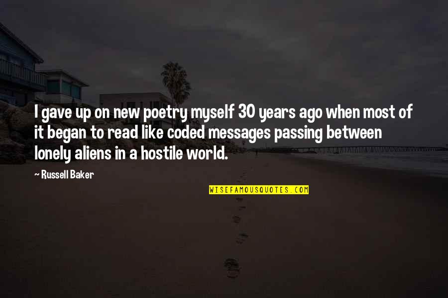 Coded Quotes By Russell Baker: I gave up on new poetry myself 30