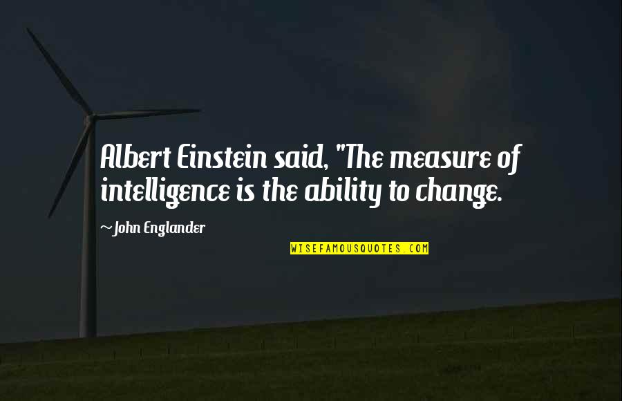 "Codeigniter Escape Single Quotes By John Englander: Albert Einstein said, ""The measure of intelligence is"