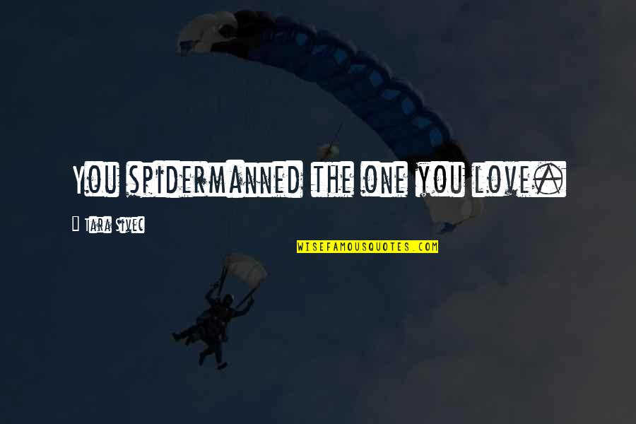 Codeigniter Escape Single Quotes By Tara Sivec: You spidermanned the one you love.