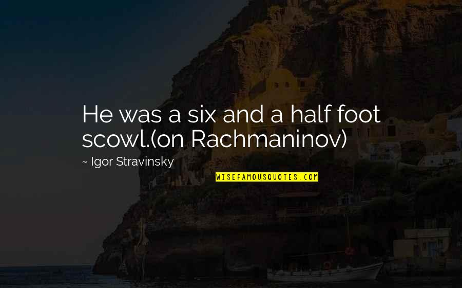 Cody Ko Quotes By Igor Stravinsky: He was a six and a half foot