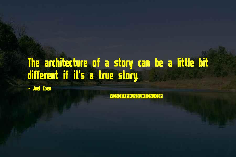 Coen Quotes By Joel Coen: The architecture of a story can be a