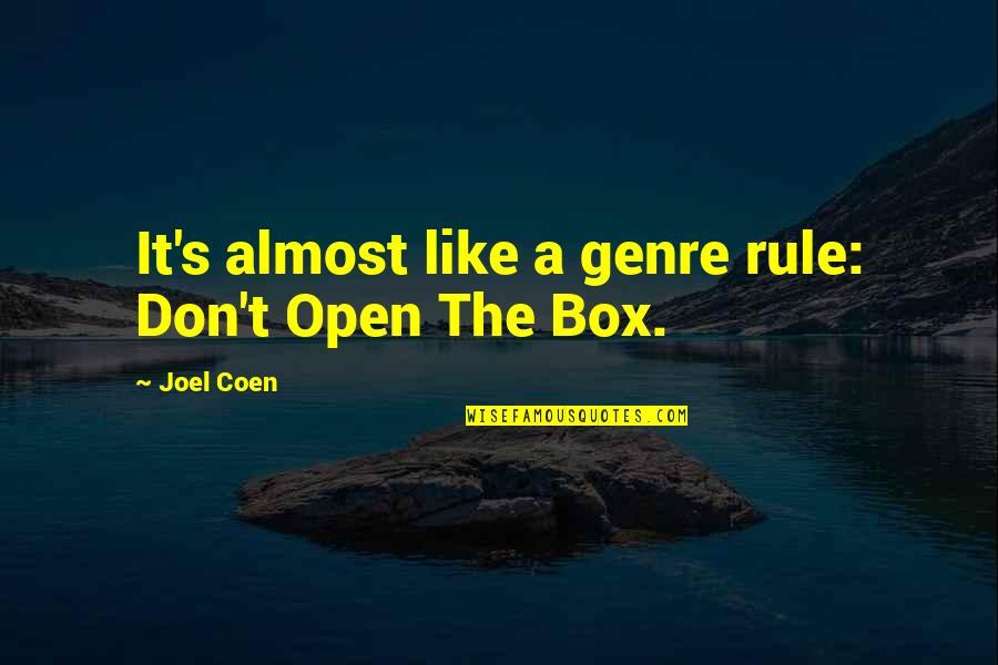 Coen Quotes By Joel Coen: It's almost like a genre rule: Don't Open