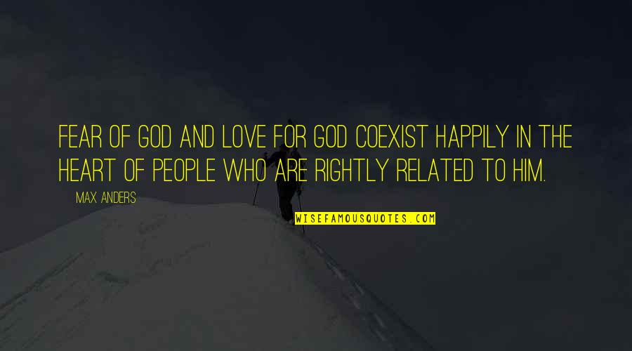 Coexist Quotes By Max Anders: Fear of God and love for God coexist
