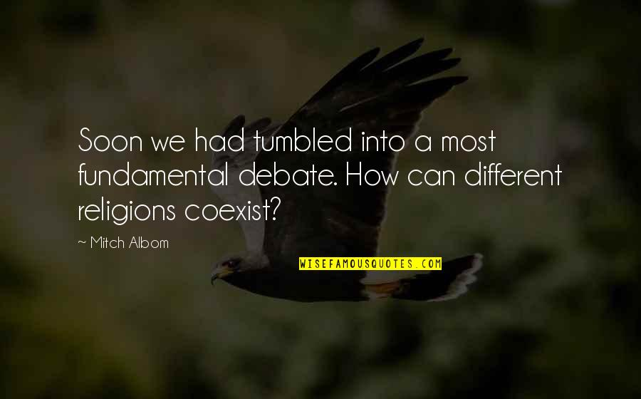Coexist Quotes By Mitch Albom: Soon we had tumbled into a most fundamental