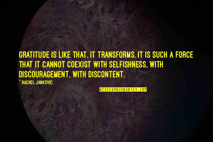Coexist Quotes By Rachel Jankovic: Gratitude is like that. It transforms. It is