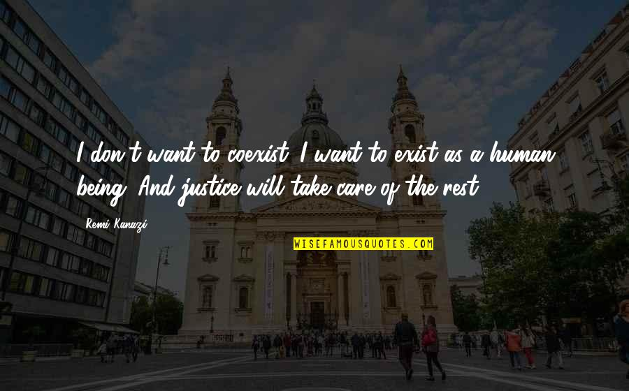 Coexist Quotes By Remi Kanazi: I don't want to coexist. I want to