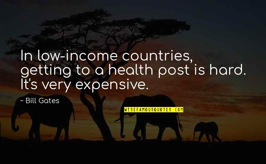 Coffee And Friday Quotes By Bill Gates: In low-income countries, getting to a health post