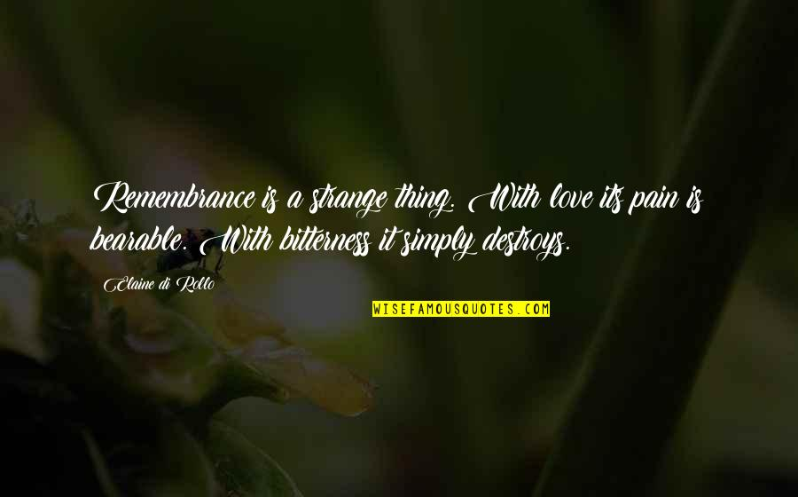 Coffee And Friday Quotes By Elaine Di Rollo: Remembrance is a strange thing. With love its