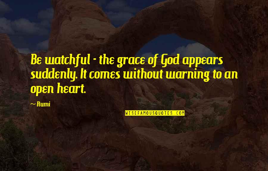 Coffee And Friday Quotes By Rumi: Be watchful - the grace of God appears