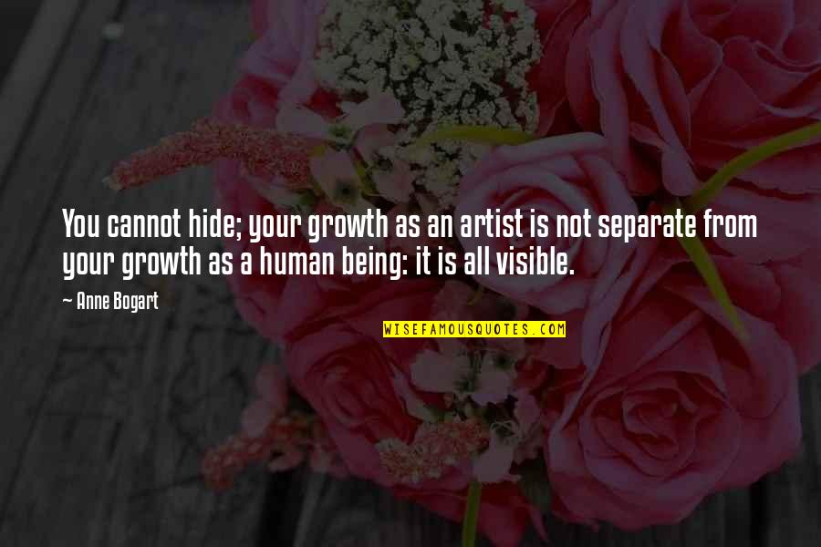 Coffee Ice Cream Quotes By Anne Bogart: You cannot hide; your growth as an artist