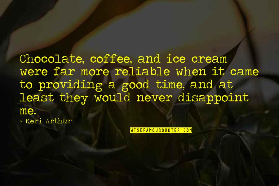 Coffee Ice Cream Quotes By Keri Arthur: Chocolate, coffee, and ice cream were far more