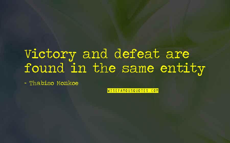 Coffee Ice Cream Quotes By Thabiso Monkoe: Victory and defeat are found in the same