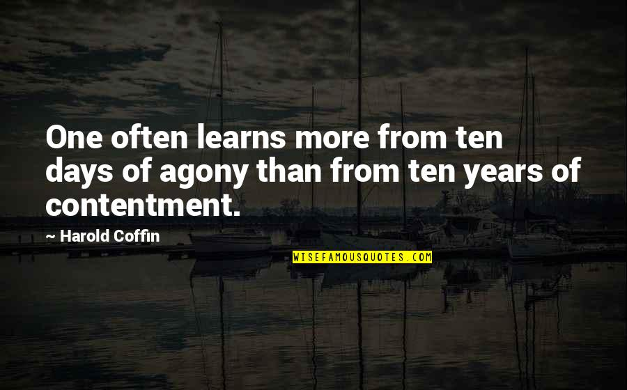Coffin'd Quotes By Harold Coffin: One often learns more from ten days of