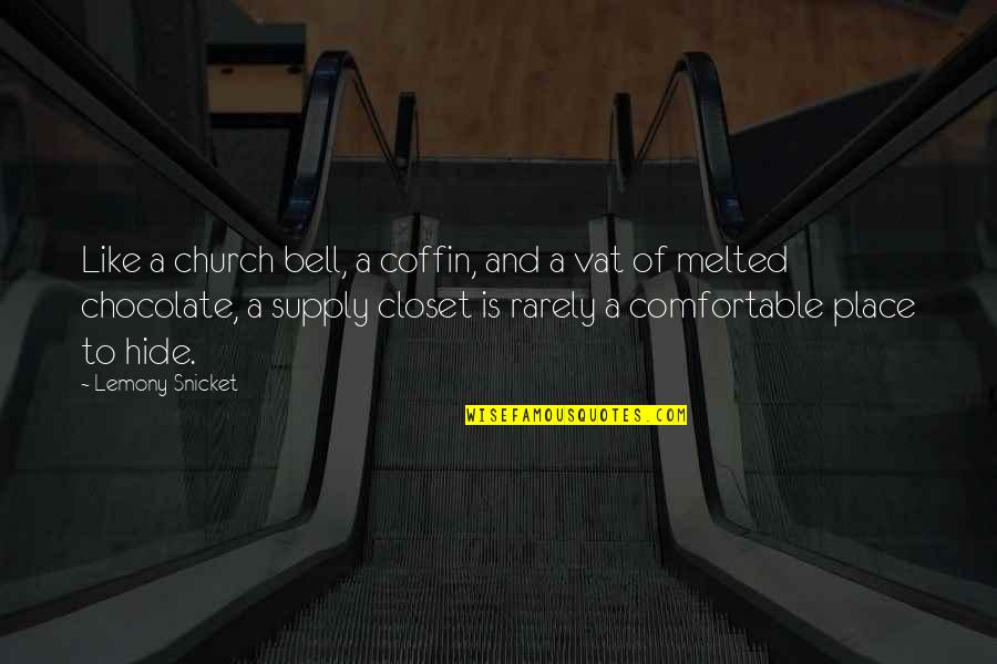 Coffin'd Quotes By Lemony Snicket: Like a church bell, a coffin, and a
