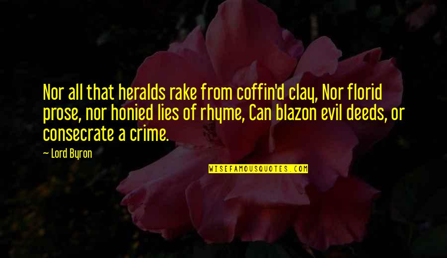 Coffin'd Quotes By Lord Byron: Nor all that heralds rake from coffin'd clay,