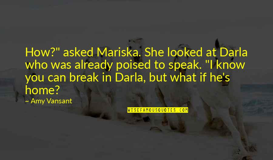 "Cognitive Computing Quotes By Amy Vansant: How?"" asked Mariska. She looked at Darla who"