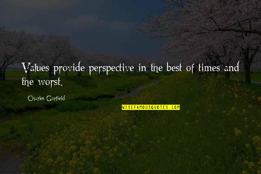 Coh 1 Quotes By Charles Garfield: Values provide perspective in the best of times