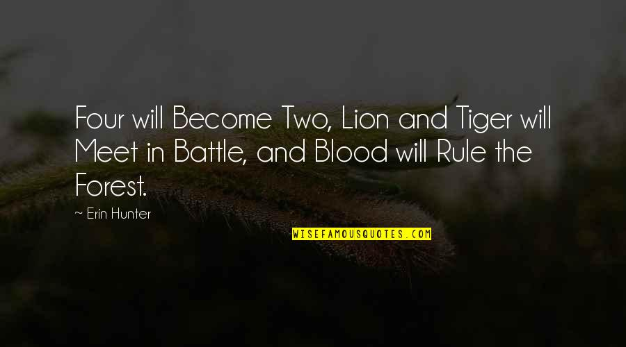 Coh Tiger Quotes By Erin Hunter: Four will Become Two, Lion and Tiger will