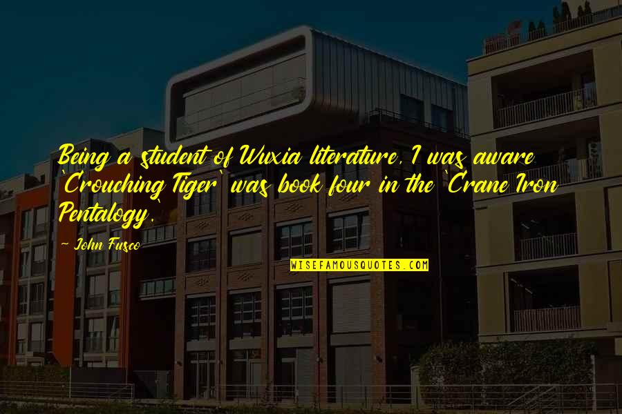 Coh Tiger Quotes By John Fusco: Being a student of Wuxia literature, I was