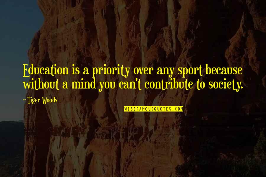 Coh Tiger Quotes By Tiger Woods: Education is a priority over any sport because