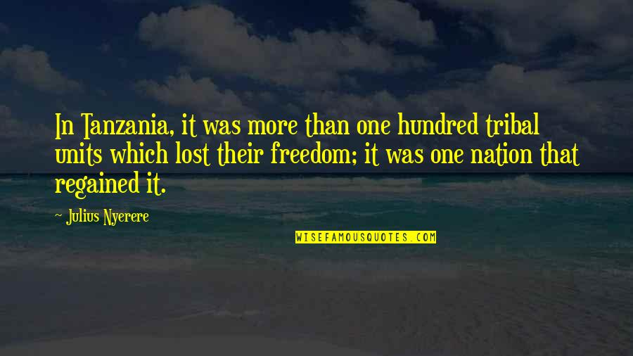 Coh Units Quotes By Julius Nyerere: In Tanzania, it was more than one hundred