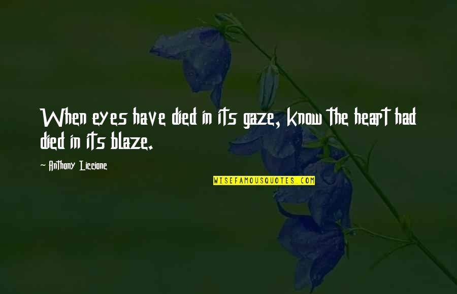Cold Eyes Quotes By Anthony Liccione: When eyes have died in its gaze, know