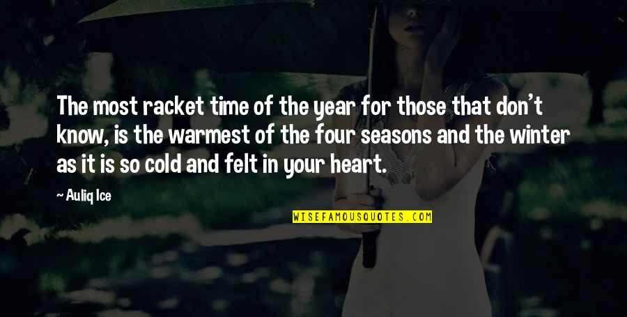 Cold Heart Quotes Quotes By Auliq Ice: The most racket time of the year for