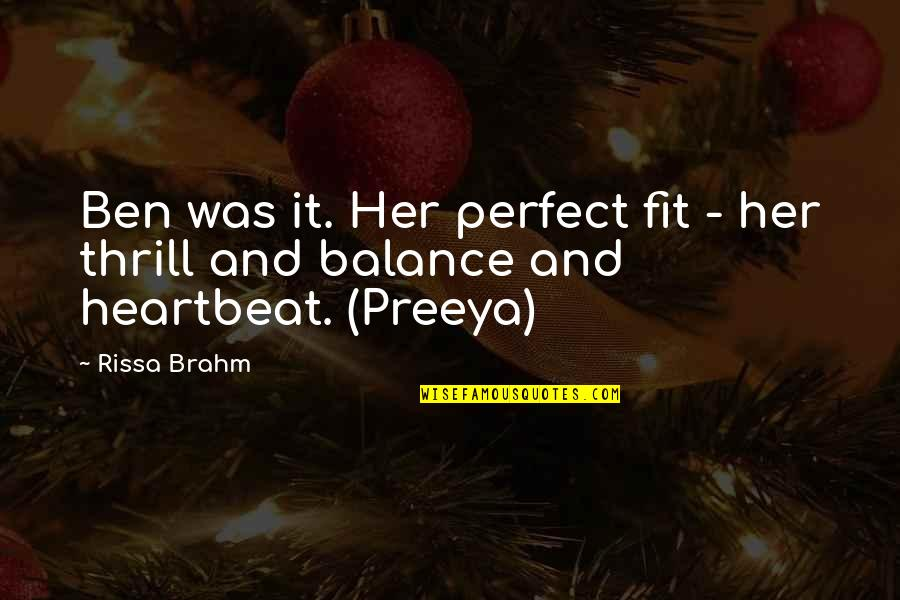 Cold War Leader Quotes By Rissa Brahm: Ben was it. Her perfect fit - her