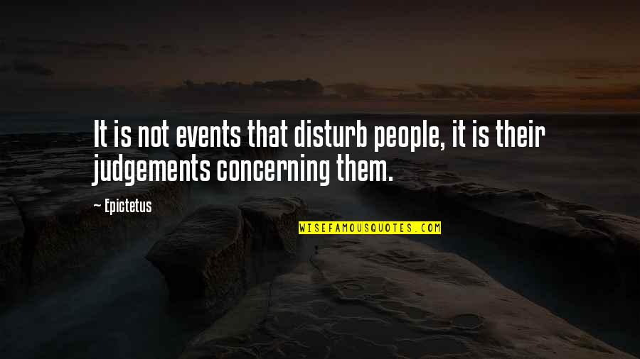 Cold War Proxy War Quotes By Epictetus: It is not events that disturb people, it