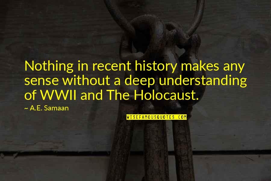 Cold War Quotes By A.E. Samaan: Nothing in recent history makes any sense without
