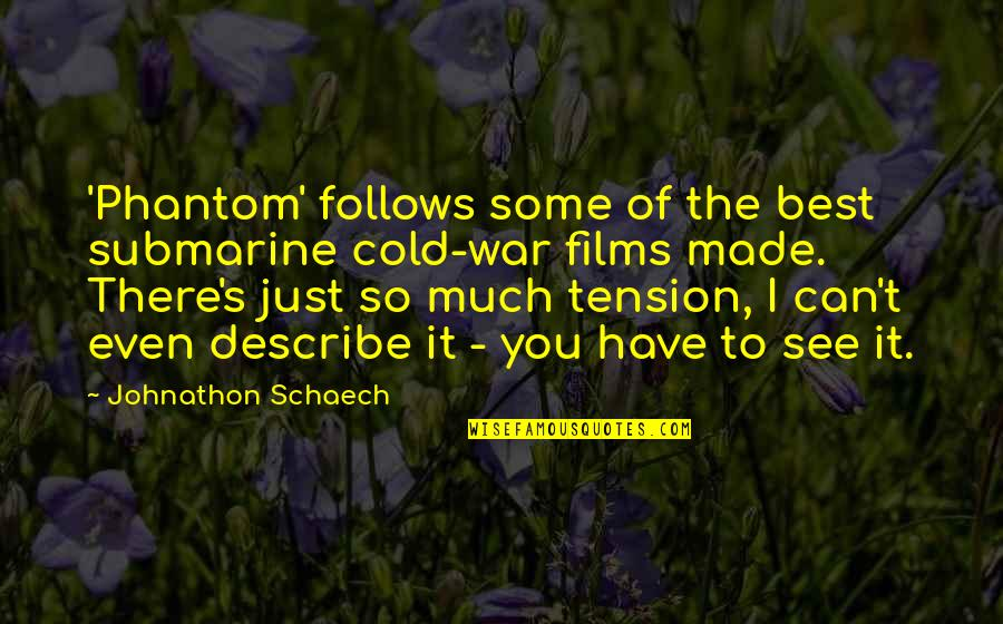 Cold War Quotes By Johnathon Schaech: 'Phantom' follows some of the best submarine cold-war