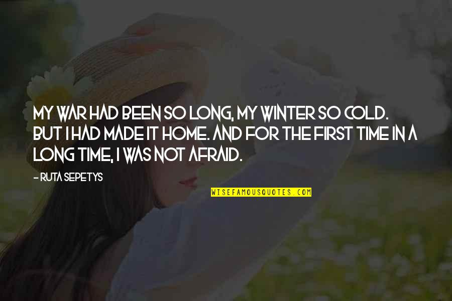 Cold War Quotes By Ruta Sepetys: My war had been so long, my winter
