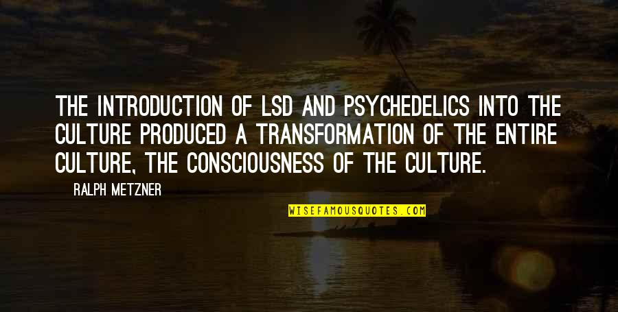Colgan Quotes By Ralph Metzner: The introduction of LSD and psychedelics into the