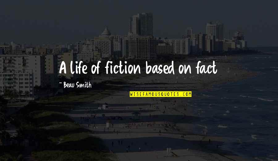 Colin Craig Quotes By Beau Smith: A life of fiction based on fact