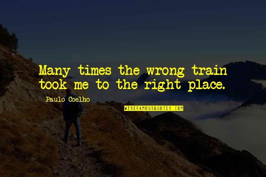Colin Craig Quotes By Paulo Coelho: Many times the wrong train took me to