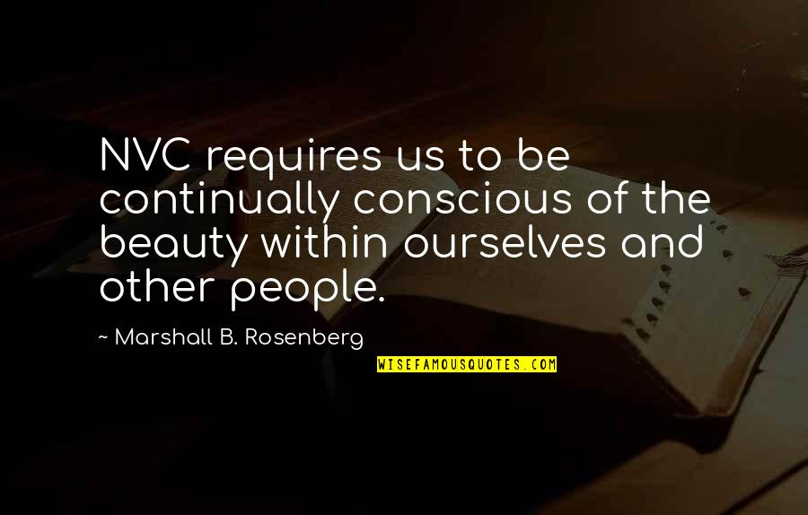 Collagist Quotes By Marshall B. Rosenberg: NVC requires us to be continually conscious of