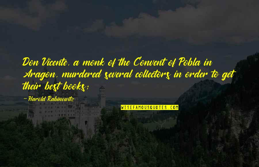 Collectors Quotes By Harold Rabinowitz: Don Vicente, a monk of the Convent of