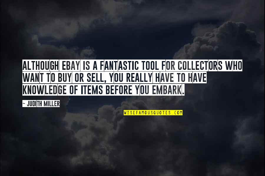 Collectors Quotes By Judith Miller: Although eBay is a fantastic tool for collectors