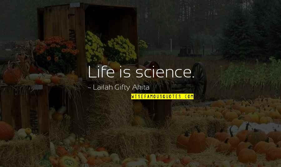 College Education Quotes By Lailah Gifty Akita: Life is science.