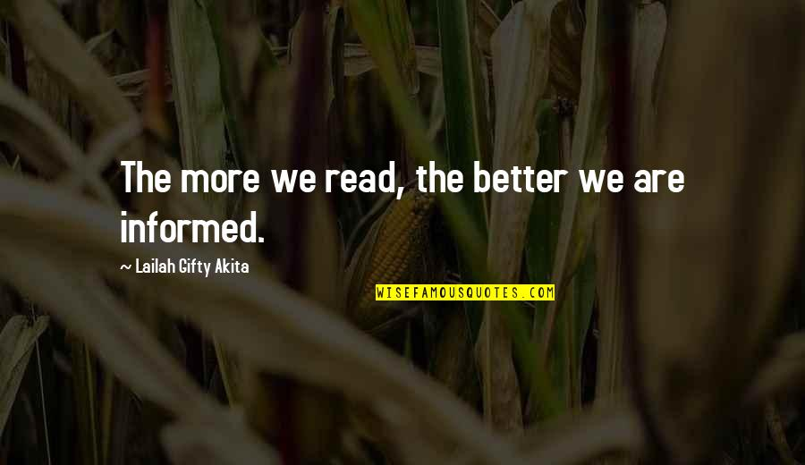 College Education Quotes By Lailah Gifty Akita: The more we read, the better we are