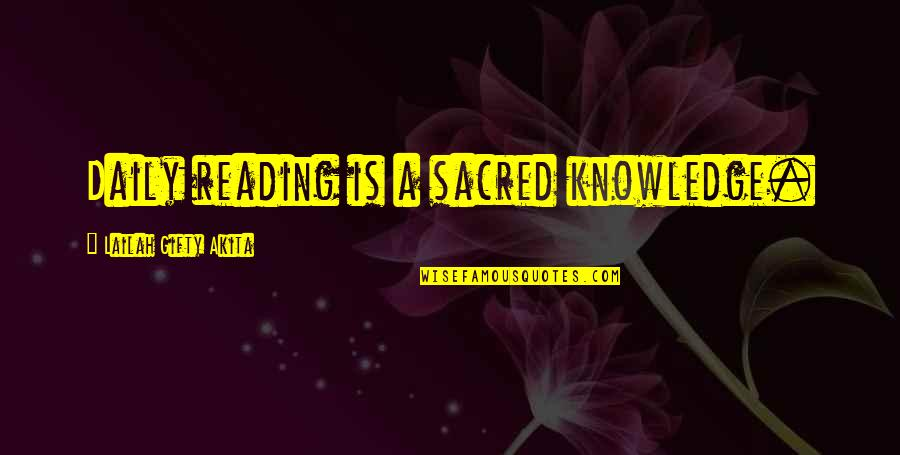 College Education Quotes By Lailah Gifty Akita: Daily reading is a sacred knowledge.