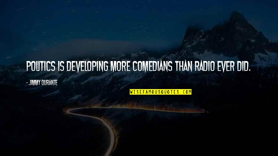 College Essay Examples With Quotes By Jimmy Durante: Politics is developing more comedians than radio ever