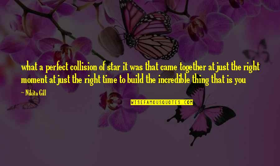 Collision Quotes By Nikita Gill: what a perfect collision of star it was