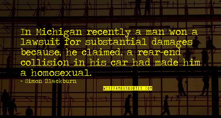 Collision Quotes By Simon Blackburn: In Michigan recently a man won a lawsuit